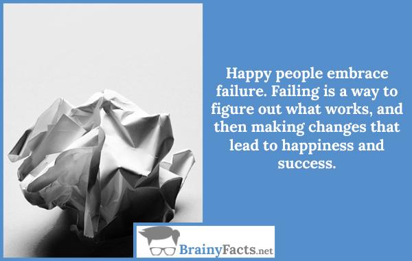Happy people embrace failure